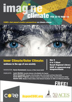 imaimag neclimateFEB 25 TO MAR 18CORE's 2nd annual creative perspectives on climate changeInner Climate/Outer Climate:Mar 96 to 7:30pmBasalt Regional LibraryRSVP @ aspencore.org/imagineclimatewellness in the age of eco-anxietyMODERATOR: Karen Koenemann: Director of Pitkin County HealthPANELISTS: Laura Bartels: Executive Director of the Mindful Life ProgramKerry Cesspooch: Member of the Ute Indlan Tribe of the Ulntah and Ouray ReservationKevin Hillmer-Pegram: Associate Professor of Sustainability Studies, Colorado Mountain CollegeBeatriz Soto: Member of Green Latinas; Latino Outreach Coordinator for CORE & for Wilderness WorkshopFREE!CORE AspenCORE.org50 ACESASPENCHAPEL YEARS p Ctere l Sl ima imag ne climate FEB 25 TO MAR 18 CORE's 2nd annual creative perspectives on climate change Inner Climate/Outer Climate: Mar 9 6 to 7:30pm Basalt Regional Library RSVP @ aspencore.org/ imagineclimate wellness in the age of eco-anxiety MODERATOR: Karen Koenemann: Director of Pitkin County Health PANELISTS: Laura Bartels: Executive Director of the Mindful Life Program Kerry Cesspooch: Member of the Ute Indlan Tribe of the Ulntah and Ouray Reservation Kevin Hillmer-Pegram: Associate Professor of Sustainability Studies, Colorado Mountain College Beatriz Soto: Member of Green Latinas; Latino Outreach Coordinator for CORE & for Wilderness Workshop FREE! CORE AspenCORE.org 50 ACES ASPEN CHAPEL YEARS p Ctere l Sl