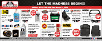 "LET THE MADNESS BEGIN!!AUTO STORESTeur Hemetawn Aets Parts Stere Slace 198SAVINGS EFFECTIVE NOW Thru March 31, 2020HEYSTONESERVICEP. SAVEPOWERINTERSTATE BATTERIESBATTERIESALL AUTOMOTIVENEWNORTHWEST WESTINSEAT COVERSDIESEL FUEL SI00SUPPLEMENT+CETANE BOOSTHEATED SEAT COVER BULL BARWASHER FLUID$10OFFSAVEUniversal bucket seatwith heated seat cushionGood to -20 Textured powder coated Black steet; 3"" with skid plate and20"" single row 15-led light bar$4000INTERSTATEPart Na. 1120s $1791 GallonPart No. 1025 - 32 ozPart No. 1301ATTBLK$699$7495ea.Part Ne. 32307s $34999ea.*IN-STORE ONLYea..Mobil 1 WIXCARRY OUTCHANGE SPECIALRUST ANDFLUIDFILMCORROSIONINHIBITORHUSKYFLINERSILTERSMobil5 Quarts Mobil super syntheticoil and a wix fiter*IN-STORE ONLY$2695Protect metal components and providecorrosion protection from beth naturaland industrial atnospheresFLOOR LINERS,MUD FLAPSAND MORE20%OFFlea.SAVEPart No. AS11 $749 $150WIXOIL FILTER RETAILVALUE UP TO $5.0011.75 oz.ea.*IN-STORE ONLYGet Weekly Specials Sent Directly to Your Inbox: Text AAAUTOSTORES TO 22828  www.aaautostores.comCopyright e2. A rights reserved. Al tet, graphics, pictures, logos, and the selection and arvangement thereof is the exclusive property of the Publisher or its content Supplier. No portion of this add, induding images, may be reproduced in any form wthout prior written consent of the Publishec Valid thru March 31st LET THE MADNESS BEGIN!! AUTO STORES Teur Hemetawn Aets Parts Stere Slace 198 SAVINGS EFFECTIVE NOW Thru March 31, 2020 HEYSTONE SERVICEP. SAVE POWER INTERSTATE BATTERIES BATTERIES ALL AUTOMOTIVE NEW NORTHWEST WESTIN SEAT COVERS DIESEL FUEL SI00 SUPPLEMENT +CETANE BOOST HEATED SEAT COVER BULL BAR WASHER FLUID $10 OFF SAVE Universal bucket seat with heated seat cushion Good to -20  Textured powder coated  Black steet; 3"" with skid plate and 20"" single row 15-led light bar $4000 INTERSTATE Part Na. 1120s $179 1 Gallon Part No. 1025 - 32 oz Part No. 1301ATTBLK $699 $7495 ea. Part Ne. 32307s $34999 ea. *IN-STORE ONLY ea. . Mobil 1 WIX CARRY OUT CHANGE SPECIAL RUST AND FLUID FILM CORROSION INHIBITOR HUSKY FLINERS ILTERS Mobil 5 Quarts Mobil super synthetic oil and a wix fiter *IN-STORE ONLY $2695 Protect metal components and provide corrosion protection from beth natural and industrial atnospheres FLOOR LINERS, MUD FLAPS AND MORE 20% OFF lea. SAVE Part No. AS11 $749 $150 WIX OIL FILTER RETAIL VALUE UP TO $5.00 11.75 oz. ea. *IN-STORE ONLY Get Weekly Specials Sent Directly to Your Inbox: Text AAAUTOSTORES TO 22828  www.aaautostores.com Copyright e2. A rights reserved. Al tet, graphics, pictures, logos, and the selection and arvangement thereof is the exclusive property of the Publisher or its content Supplier. No portion of this add, induding images, may be reproduced in any form wthout prior written consent of the Publishec Valid thru March 31st"