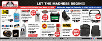 "LET THE MADNESS BEGIN!!AUTO STORESTeer Hemetown Aute Parts Stere Slsce 19SAVINGS EFFECTIVE NOW Thru March 31, 2020 850 Gordon Nagle Trail Pottsville, PA 17901  570-622-2815POWERSEAVICEP. SAVEHEVSTONEINTERSTATE BATTERIESBATTERIESALL AUTOMOTIVENEWNORTHWEST WESTINSEAT COVERSDIESEL FUEL SI00SUPPLEMENT""BULL BARHEATED SEAT COVERWASHER FLUID$10OFFSAVEUniversal bucket seatwith heated seat cushionGood to -20°+CETANE BOOST Textured powder coated Black steel; 3"" with skid plate and20"" single row 15-led light bar$4000INTERSTATEPart No. 1025 - 32 az.$179Part No. 111205Part No. 1301ATTBLK$6991 Gallon$7495ea..Part Ne. 23s $34999*IN-STORE ONLYea.ea.Mobil 1 WIXCARRY OUT OILCHANGE SPECIALRUST ANDCORROSIONINHIBITORFLUIDFILMHUSKYFLINERSFIETERSMobil5 Quarts Mebil super syntheticol and a wix fiter*IN-STORE ONLYFLOOR LINERS,MUD FLAPSProtect metal camponents and provide$269520%OFFcorrsion protection from beth naturaland industrial atmespherese.SAVEAND MOREWIXOIL FILTER RETAILVALUE UP TO S5.00Part No. AS $749 $15011.75 oz.*IN-STORE ONLYea.Get Weekly Specials Sent Directly to Your Inbox: Text AAAUTOSTORES TO 22828  www.aaautostores.comCopyright c2020. Al rights reserved. All text graphics, pictures, logos, and the selection and arangement thereat is the exclusive property of the Publisher or ts content Supplier. No porton of this add, including images, may be reproduced in any form without prior witen consent of the Publisher. Valid thu March 31st LET THE MADNESS BEGIN!! AUTO STORES Teer Hemetown Aute Parts Stere Slsce 19 SAVINGS EFFECTIVE NOW Thru March 31, 2020 850 Gordon Nagle Trail Pottsville, PA 17901  570-622-2815 POWER SEAVICEP. SAVE HEVSTONE INTERSTATE BATTERIES BATTERIES ALL AUTOMOTIVE NEW NORTHWEST WESTIN SEAT COVERS DIESEL FUEL SI00 SUPPLEMENT"" BULL BAR HEATED SEAT COVER WASHER FLUID $10 OFF SAVE Universal bucket seat with heated seat cushion Good to -20° +CETANE BOOST  Textured powder coated  Black steel; 3"" with skid plate and 20"" single row 15-led light bar $4000 INTERSTATE Part No. 1025 - 32 az. $179 Part No. 111205 Part No. 1301ATTBLK $699 1 Gallon $7495 ea. . Part Ne. 23s $34999 *IN-STORE ONLY ea. ea. Mobil 1 WIX CARRY OUT OIL CHANGE SPECIAL RUST AND CORROSION INHIBITOR FLUID FILM HUSKY FLINERS FIETERS Mobil 5 Quarts Mebil super synthetic ol and a wix fiter *IN-STORE ONLY FLOOR LINERS, MUD FLAPS Protect metal camponents and provide $2695 20% OFF corrsion protection from beth natural and industrial atmespheres e. SAVE AND MORE WIX OIL FILTER RETAIL VALUE UP TO S5.00 Part No. AS $749 $150 11.75 oz. *IN-STORE ONLY ea. Get Weekly Specials Sent Directly to Your Inbox: Text AAAUTOSTORES TO 22828  www.aaautostores.com Copyright c2020. Al rights reserved. All text graphics, pictures, logos, and the selection and arangement thereat is the exclusive property of the Publisher or ts content Supplier. No porton of this add, including images, may be reproduced in any form without prior witen consent of the Publisher. Valid thu March 31st"