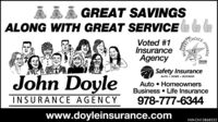 Å ÄÄ GREAT SAVINGSALONG WITH GREAT SERVICE EEEHOICEVoted #1InsuranceAgency2018Safety InsuranceJohn DoyleAUTO - HOME  BUSINESSAuto  HomeownersBusiness  Life InsuranceINSURANCE AGENCY978-777-6344www.doyleinsurance.comNW-CN13868352AWARDS Å ÄÄ GREAT SAVINGS ALONG WITH GREAT SERVICE EEE HOICE Voted #1 Insurance Agency 2018 Safety Insurance John Doyle AUTO - HOME  BUSINESS Auto  Homeowners Business  Life Insurance INSURANCE AGENCY 978-777-6344 www.doyleinsurance.com NW-CN13868352 AWARDS