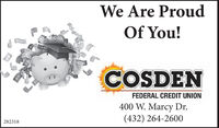 We Are ProudOf You!COSDENFEDERAL CREDIT UNION400 W. Marcy Dr.(432) 264-2600282318 We Are Proud Of You! COSDEN FEDERAL CREDIT UNION 400 W. Marcy Dr. (432) 264-2600 282318