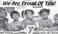 &We Are Proud Of You!the801 Owens(432) 267-8234YMCA282396 &We Are Proud Of You! the 801 Owens (432) 267-8234 YMCA 282396