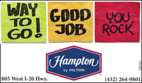 WAYTOGOOD YOUGO! JOB ROCK[Hamptonby HILTON805 West I-20 Hwy.(432) 264-9801286563 WAY TO GOOD YOU GO! JOB ROCK [Hampton by HILTON 805 West I-20 Hwy. (432) 264-9801 286563