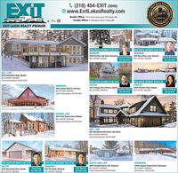 ESTATEEXITC (218) 454-EXIT (3948)www.ExitLakesRealty.comBest ofBaxter Office: 7153 Forthun Road, Suite 120 | Baxter, MNCrosby Office: 17 West Main Street | Crosby, MNTHE SRANEO LMES2018Prescind by the slomd gEXIT LAKES REALTY PREMIEROPEN HOUSE SATURDAY 10:00-12:00OPEN HOUSE SATURDAY 10:00-12:00BRAINERD18494 Hartley Lake Road, Brainerd,MLS 5472688 $319,900BRAINERD5102 Mary Allen Lane, BrainerdMLS 5434102 $449,900Wes Hendrickson218-330-8786Suzanne Vanek218-838-8645GULL LAKE9246 Interlachen Road, NisswaMLS 5495405 $749,900Chad Schwendeman 218-851-8550OPEN HOUSE SATURDAY 10:00-12:00OPEN HOUSE SATURDAY 10:00-12:00GARRISON6416 County Road 25, GarrisonMLS 5475128 $399,900Chad Schwendeman 218-851-8550BAXTER5163 Cottage Grove Terrace, BaxterMLS 5293689 $299,900STAPLES25184 Thunder Road, StaplesJonathan Sellner MLS 5472112 $364900Ashley Christiansen218-639-8310218-838-4285ERSKINE LAKE24174 Pine Shores Drive, HillmanMLS 5495702 $294900Chad Schwendeman 218-851-8550GULL LAKE8513 Birchwood Hills Road, Lake ShoreMLS 5433058 $989,900Chad Schwendeman 218-851-8550OPEN HOUSE SATURDAY 10:00-12:00BAXTER13125 Berrywood Drive, BaxterMLS 5297732 $264900OPEN HOUSE SATURDAY 10:00-12:00BRAINERD5761 Erin Road, BrainerdMLS 5490785 $219.900SOUTH LONG LAKE8095 Paradise Beach Trail, BrainerdMLS 5336776 $269,900Chad Schwendeman 218-851-8550DEERWOOD23946 Cuyuna Greens Drive, DeerwoodMLS 5488117 $299,900Joel Hartman 218-821-0513Xiong Vang612-598-0197Chris Hanson320-905-3700VOTED FI BEST RE ESTATE EXIT C (218) 454-EXIT (3948) www.ExitLakesRealty.com Best of Baxter Office: 7153 Forthun Road, Suite 120 | Baxter, MN Crosby Office: 17 West Main Street | Crosby, MN THE SRANEO LMES 2018 Prescind by the slomd g EXIT LAKES REALTY PREMIER OPEN HOUSE SATURDAY 10:00-12:00 OPEN HOUSE SATURDAY 10:00-12:00 BRAINERD 18494 Hartley Lake Road, Brainerd, MLS 5472688 $319,900 BRAINERD 5102 Mary Allen Lane, Brainerd MLS 5434102 $449,900 Wes Hendrickson 218-330-8786 Suzanne Vanek 218-838-8645 GULL LAKE 9246 Interlachen Road, Nisswa MLS 5495405 $749,900 Chad Schwendeman 218-851-8550 OPEN HOUSE SATURDAY 10:00-12:00 OPEN HOUSE SATURDAY 10:00-12:00 GARRISON 6416 County Road 25, Garrison MLS 5475128 $399,900 Chad Schwendeman 218-851-8550 BAXTER 5163 Cottage Grove Terrace, Baxter MLS 5293689 $299,900 STAPLES 25184 Thunder Road, Staples Jonathan Sellner MLS 5472112 $364900 Ashley Christiansen 218-639-8310 218-838-4285 ERSKINE LAKE 24174 Pine Shores Drive, Hillman MLS 5495702 $294900 Chad Schwendeman 218-851-8550 GULL LAKE 8513 Birchwood Hills Road, Lake Shore MLS 5433058 $989,900 Chad Schwendeman 218-851-8550 OPEN HOUSE SATURDAY 10:00-12:00 BAXTER 13125 Berrywood Drive, Baxter MLS 5297732 $264900 OPEN HOUSE SATURDAY 10:00-12:00 BRAINERD 5761 Erin Road, Brainerd MLS 5490785 $219.900 SOUTH LONG LAKE 8095 Paradise Beach Trail, Brainerd MLS 5336776 $269,900 Chad Schwendeman 218-851-8550 DEERWOOD 23946 Cuyuna Greens Drive, Deerwood MLS 5488117 $299,900 Joel Hartman 218-821-0513 Xiong Vang 612-598-0197 Chris Hanson 320-905-3700 VOTED FI BEST RE