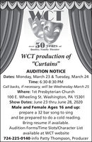 """WCT50 years ofoverQuality, Family TheaterWCT production of""""Curtains""""AUDITION NOTICEDates: Monday, March 23 & Tuesday, March 24Time: 6:30-8:30 PMCall backs, if necessary, will be Wednesday March 25Where: 1st Presbyterian Church100 E. Wheeling St. Washington, PA 15301Show Dates: June 23 thru June 28, 2020Male and Female Ages 16 and up:prepare a 32 bar song to singand be prepared to do a cold reading.Bring resume if available.Audition Forms/Time Slots/Character Listavailable at WCT website724-225-0140-info Patty Thompson, Producer WCT 50 years of over Quality, Family Theater WCT production of """"Curtains"""" AUDITION NOTICE Dates: Monday, March 23 & Tuesday, March 24 Time: 6:30-8:30 PM Call backs, if necessary, will be Wednesday March 25 Where: 1st Presbyterian Church 100 E. Wheeling St. Washington, PA 15301 Show Dates: June 23 thru June 28, 2020 Male and Female Ages 16 and up: prepare a 32 bar song to sing and be prepared to do a cold reading. Bring resume if available. Audition Forms/Time Slots/Character List available at WCT website 724-225-0140-info Patty Thompson, Producer"""