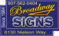 907-562-0404BroadwaySIGNS6130 Nielson WaySince 1964271553 907-562-0404 Broadway SIGNS 6130 Nielson Way Since 1964 271553