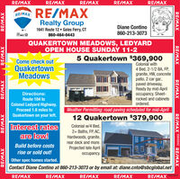 RE/MAXRE/MAXRE/MAXRE/MAXRE/MAXRE/MAXRE/MAXRealty Group1641 Route 12  Gales Ferry, CTDiane Contino860-213-3073860-464-0443QUAKERTOWN MEADOWS, LEDYARDOPEN HOUSE SUNDAY 11-25 Quakertown $369,900Come check outColonial with4 Bed, 2-1/2 BA, FP,granite, HW, concretepatio, 2 car gar.,paved driveway,Ready by mid-Apriloccupancy. Sheet-rocked and cabinetsordered.QuakertownMeadowsDirections:Route 184 toColonel Ledyard Highway.Proceed 1.8 miles toWeather Permitting: road paving scheduled for mid-AprilQuakertown on your left.12 Quakertown $379,900Interest ratesare low!Colonial w/4 Bed,2+ Baths, FP, AC,Hardwoods, granite,rear deck and more.Build before costsProjected late Aprilrise or sold out!occupancy.Other spec homes started.Contact Diane Contino at 860-213-3073 or by email at: diane.cnto@sbcglobal.netD857831RE/MAXRE/MAXRE/MAXRE/MAXRE/MAXRE/MAXRE/MAXRE/MAXRE/MAXRE/MAXRE/MAXRE/MAX D855242 RE/MAXRE/MAXRE/MAX RE/MAX RE/MAX RE/MAX RE/MAX RE/MAX RE/MAX RE/MAX Realty Group 1641 Route 12  Gales Ferry, CT Diane Contino 860-213-3073 860-464-0443 QUAKERTOWN MEADOWS, LEDYARD OPEN HOUSE SUNDAY 11-2 5 Quakertown $369,900 Come check out Colonial with 4 Bed, 2-1/2 BA, FP, granite, HW, concrete patio, 2 car gar., paved driveway, Ready by mid-April occupancy. Sheet- rocked and cabinets ordered. Quakertown Meadows Directions: Route 184 to Colonel Ledyard Highway. Proceed 1.8 miles to Weather Permitting: road paving scheduled for mid-April Quakertown on your left. 12 Quakertown $379,900 Interest rates are low! Colonial w/4 Bed, 2+ Baths, FP, AC, Hardwoods, granite, rear deck and more. Build before costs Projected late April rise or sold out! occupancy. Other spec homes started. Contact Diane Contino at 860-213-3073 or by email at: diane.cnto@sbcglobal.net D857831 RE/MAX RE/MAX RE/MAX RE/MAX RE/MAX RE/MAX RE/MAX RE/MAX RE/MAX RE/MAX RE/MAX RE/MAX D855242 RE/MAX RE/MAX RE/MAX