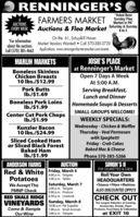 "CRENNINGERSFARMERS MARKET unday Fles""Voted Best6AUCTIONSEVERY WEEKMarket In PA""Auctions & Flea Market Saturday & Sunday8 to 5On Rte. 61, Schuylkill HavenMarket Vendors Wanted!  Call 570-385-3720*For informationabout the auctionsCall (570) 385-4662 Applications: www.renningersfarmersmarket.com/eventsMARLIN MARKETSJOSIE'S PLACEBoneless SkinlessChicken Breasts10 Ibs./$12.99at Renninger's MarketOpen 7 Days A WeekAt 5:00 A.M.Pork ButtsIb./$1.69Serving Breakfast,Lunch and DinnerBoneless Pork LoinsIb./$1.99Homemade Soups & DessertsSMALL GROUPS WELCOME!Center Cut Pork ChopsIb./$1.99WEEKLY SPECIALS:Wednesday - Chicken & WafflesThursday - Veal Parmesanwith SpaghettiFriday - Crab CakesBaked Mac & CheeseKunzler Bacon10 Ibs./$24.99Sliced Cooked Hamor Sliced Black ForestBaked HamIb./$1.99Phone 570-385-5266ANDERSON FARMSRed & White Friday, March 6PotatoesAUCTIONSIMON'S IIFOR CIGARETTES & CHEWRoll Your OwnHEADQUARTERSTobacco  Filters  MachinesALSO DISCOUNTED ZIPPO'S4:00 p.m. Tailgate7:00 p.m. TablesSaturday, March 72:00 p.m. Tailgate5:00 p.m. ProduceRED SHALE RIDGE 6:30 p.m. LivestockWe Accept TheFMNP CheckCHECK OUTVINEYARDS Sunday, March 8Come & SampleOur Wine10:00 a.m Pet Supplies1:00 p.m. Small Animals2:00 p.m. TailgateThe Largest Selection of Cooking.Accessories, Snacks, PaperProducts, Food Items & Collectiblesat EXIT 16 CRENNINGERS FARMERS MARKET unday Fles ""Voted Best 6 AUCTIONS EVERY WEEK Market In PA"" Auctions & Flea Market Saturday & Sunday 8 to 5 On Rte. 61, Schuylkill Haven Market Vendors Wanted!  Call 570-385-3720 *For information about the auctions Call (570) 385-4662 Applications: www.renningersfarmersmarket.com/events MARLIN MARKETS JOSIE'S PLACE Boneless Skinless Chicken Breasts 10 Ibs./$12.99 at Renninger's Market Open 7 Days A Week At 5:00 A.M. Pork Butts Ib./$1.69 Serving Breakfast, Lunch and Dinner Boneless Pork Loins Ib./$1.99 Homemade Soups & Desserts SMALL GROUPS WELCOME! Center Cut Pork Chops Ib./$1.99 WEEKLY SPECIALS: Wednesday - Chicken & Waffles Thursday - Veal Parmesan with Spaghetti Friday - Crab Cakes Baked Mac & Cheese Kunzler Bacon 10 Ibs./$24.99 Sliced Cooked Ham or Sliced Black Forest Baked Ham Ib./$1.99 Phone 570-385-5266 ANDERSON FARMS Red & White Friday, March 6 Potatoes AUCTION SIMON'S II FOR CIGARETTES & CHEW Roll Your Own HEADQUARTERS Tobacco  Filters  Machines ALSO DISCOUNTED ZIPPO'S 4:00 p.m. Tailgate 7:00 p.m. Tables Saturday, March 7 2:00 p.m. Tailgate 5:00 p.m. Produce RED SHALE RIDGE 6:30 p.m. Livestock We Accept The FMNP Check CHECK OUT VINEYARDS Sunday, March 8 Come & Sample Our Wine 10:00 a.m Pet Supplies 1:00 p.m. Small Animals 2:00 p.m. Tailgate The Largest Selection of Cooking. Accessories, Snacks, Paper Products, Food Items & Collectibles at EXIT 16"