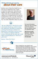 "What patients are sayingabout their careKathleen came to ManorCare Health Services -Pottsville for rehabilitation after a doublebi-lateral knee replacement. Upon admission,Kathleen was able to walk eighty feet with arolling walker. By day fourteen, Kathleen waswalking over two hundred and fifty feet and wasdischarged home with a cane. She continued hertherapy as an outpatient and after twenty-twodays was totally independent without any device.For more information""My stay at ManorCare - Pottsville was exactlywhat I needed after having a double bi-lateralknee replacement. The therapy was intense butgratifying. Great therapists and hard workprepared me to return home in only two weeks.I am continuing my outpatient rehab herebecause of the great staff. My family and I wouldhighly recommend ManorCare - Pottsville forgreat results.""about our care or to learnmore from patientslike you, please contactour admission team.ManorCare HealthServices - Pottsville420 Pulaski DrivePottsville, PA 17901570.622.9582Kathleen - ManorCare PatientAfter a hospital stay, many patients needadditional skilled and rehabilitation services beforeChoose theright pathfor your Road to Recoveryreturning home. Choosing the right center is amonumental decision and can make a differenceon your road to recovery. Look for a provider thathas the experience and results that will help youachieve your goals.manorcare.com/Pottsville© 2018 HCR Healthcare, LLC HCR-267855-001ManorCarePottsville What patients are saying about their care Kathleen came to ManorCare Health Services - Pottsville for rehabilitation after a double bi-lateral knee replacement. Upon admission, Kathleen was able to walk eighty feet with a rolling walker. By day fourteen, Kathleen was walking over two hundred and fifty feet and was discharged home with a cane. She continued her therapy as an outpatient and after twenty-two days was totally independent without any device. For more information ""My stay at ManorCare - Pottsville was exactly what I needed after having a double bi-lateral knee replacement. The therapy was intense but gratifying. Great therapists and hard work prepared me to return home in only two weeks. I am continuing my outpatient rehab here because of the great staff. My family and I would highly recommend ManorCare - Pottsville for great results."" about our care or to learn more from patients like you, please contact our admission team. ManorCare Health Services - Pottsville 420 Pulaski Drive Pottsville, PA 17901 570.622.9582 Kathleen - ManorCare Patient After a hospital stay, many patients need additional skilled and rehabilitation services before Choose the right path for your Road to Recovery returning home. Choosing the right center is a monumental decision and can make a difference on your road to recovery. Look for a provider that has the experience and results that will help you achieve your goals. manorcare.com/Pottsville © 2018 HCR Healthcare, LLC HCR-267855-001 ManorCare Pottsville"
