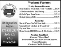 Weekend FeaturesRISTAURANTFriday Lenten FeaturesBeer Battered White Fish- with Two Sides...$9.95CREEKSIDE1/2 lb Steamed Old Bay Shrimp...$13.50Grilled Cajun Tuna Steak...Broiled Salmon Fillet ..$13.95$15.95Saturday116 Ringtown Blvd Mac & Cheese Stuffed Meat loaf.Ringtown.$10.95General Tso's Chicken & Broccoli StirFry over Rice. .570-889-2357 House Smoked BBQ Chicken & Rib Combo.$16.95$12.95....Join UsSunday BreakfastCreamed Chipped BeefSicilian Omelet, with Hash Brown CasseroleCannoli PancakesThisWeekend!Chicken & Waffle Flatbread Weekend Features RISTAURANT Friday Lenten Features Beer Battered White Fish- with Two Sides... $9.95 CREEKSIDE 1/2 lb Steamed Old Bay Shrimp.. .$13.50 Grilled Cajun Tuna Steak... Broiled Salmon Fillet .. $13.95 $15.95 Saturday 116 Ringtown Blvd Mac & Cheese Stuffed Meat loaf. Ringtown .$10.95 General Tso's Chicken & Broccoli Stir Fry over Rice. . 570-889-2357 House Smoked BBQ Chicken & Rib Combo.$16.95 $12.95 .... Join Us Sunday Breakfast Creamed Chipped Beef Sicilian Omelet, with Hash Brown Casserole Cannoli Pancakes This Weekend! Chicken & Waffle Flatbread
