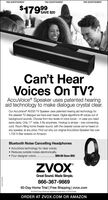 "PAID ADVERTISEMENTPAID ADVERTISEMENTPAID ADVERTISEMENT$17999SAVE $20SUNDNSCan't HearVoices On TV?AccuVoice® Speaker uses patented hearingaid technology to make dialogue crystal clear.Our AccuVoice"" AV200 TV Speaker uses patented hearing aid technology forthe clearest TV dialogue we have ever heard. Digital algorithms lift voices out ofbackground sounds. Choose from two levels of voice boost - in case you needextra clarity. Only 17"" wide, it fits anywhere. Hookup is simple - one connectingcord. Room-filing home theater sound, with the clearest voices we've heard onany speaker, at any price. Find out why our original AccuVoice Speaker has over1,700 5-Star reviews on Amazon.Bluetooth Noise Cancelling Headphones AccuVoice technology for clear voices. Reduces outside noises electronically. Four designer colors.$99.99 Save $50ZVOXGreat Sound. Made Simple.866-367-986960-Day Home Trial 