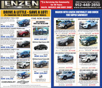 ENZEN#1 in Servicing the Community2860 Chaska Blvd  Chaska952-448-2850SALES, SERVICE AND BODY SHOP www.LenzenchevBuick.comfor 40 YearsCHEVROLET  BUICK, INC.DRIVE A LITTLE-SAVE A LOT!MARCH INTO LENZEN CHEVROLET AND BUICKFOR SUPER SAVINGS!0% FINANCING FOR 72 MONTHS ON SELECT MODELS.2020 CHEVROLET TRAX LT AWDKeyless start keyless open, rear camera.remate start, power seats, rear park assist,ear cross tatie alert side alind zone alertFIND NEW ROADS2016 BUICK ENCORE AWD2016 CHEVROLET COLORADO 4WDJUST ARRIVED-MUST SEE! THE ALL NEWStock 20633WAS.$26,640NOW: $22,379*2020 Buick Encore GX Essence AWD2020 CHEVROLET EQUINOX PREMIER AWDHeated and cooled ieather, keyless startkeyless open, power driver and passengerseats, heated rear seats, heated steringwbeet remote start, rear camera, adaptiveeruise, surround vision Stock #20736DEMO, PREMIUM PACKAGE AWD NAVIGATIONGPS NAV REARViW CAMERA HEATED SEATS LEATHER, BLUETOOTH NOACCIDENTS. ONE OWNER, REMOTE START. LOCAL IRADE, ONSTARBLIND SPOT SENSORS, MEMORYr PACKAGE, 21,243 MI STK S775CRIW CAR KA MAVIGATION /GPS NAV, REAR VIEW CAMERAHEATED SEATS, NO ACCIDENTS ONE OWNER REMOTE STARTLOCAL TRADE TRAILER PACKAGE. 271 PACKAGE, PACKAGE.27,174 M STK Peroe . WAS $20,995 NOW $19,919WAS S29,695 NOw $28,619WAS..$36,2402017 CHEVROLET CRUZE FWD2016 CHEVROLET EQUINOX AWDNOW: $29,999*P ute hated ater powersunoot sunoundvolon head-up dapiay adaprcrun avinone powet rear ate. Stuc 202020 CHEVROLET TRAVERSE 3LT AWDHeated leather seats, keyless start keyless openmar camera mote start, 7 passenger seatingpower rear itgate, 36L VE rear park assist earcross traffic alert aniversal home remate, sideblind one alert, trailer package. Stock F20SINOW: $35,997*2020 Buick Regal Essence AWDWAS..$42,945NOW: $39,3392020 CHEVROLET TAHOE LS 4X4FWO, LT PACKAGE. REAR VIEW CAMERA HEATED SEATSBLUETOOTH. NO ACCIDENTS, ONE OWNEIL REMOTE START.LOCAL TRADE ONSTAR. CONVENEMCE PACKAGE, IS0PACKAGE 20.520 MI. SIK 6S28AWD. LT PACKAGE, NAVIGATION/ GPS NA REAR VIEWCAMERA HEATED SEATS.