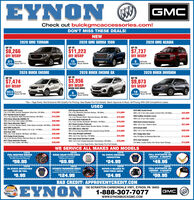 "EYNON O GMCCheck out buickgmcaccessories.com!DON'T MISS THESE DEALS!NEW2020 GMC TERRAIN2020 GMC SIERRA 15002020 GMC ACADIAUP TOUP TOUP TO$8,266OFF MSRP$11,223OFF MSRP$7,737OFF MSRP21 ExampleIN STOCKI Stock #211315 ExampleIN STOCK Skock 2234ExampleIN STOCK Stock 21652020 BUICK ENCORE2020 BUICK ENCORE GX2020 BUICK ENVISIONUP TOUP TO$7,474OFF MSRPUP TO$9,073OFF MSRP$3,956OFF MSRPBRAND NEW MODELOVER 20 ExampleIN STOCK Stock 2190ExampleIN STOCK Stock 224218 ExampleIN STOCK Stock 2149""Tax + Tags Extra. Not Everyone Will Quality For Pricing. See Dealer For Full Details. Bank Approval A Must. All Pricing With GM Competitive Lease.USED2013 Cadillac ATS Luxury3.6L 6 Cy AWD, Sunroot, Navigation, Must See, 23K Miles.2017 Hyundai Santa Fe Sport2.4L 4 Cy, Bluetooth, AWD, Rearview Backup, 59K Miles.2016 Chevy Silverado 2500HD LTZ4WD, 6.0L 8 Cy, Fully Loaded, 43K Miles.2014 Chevy Silverado 1500 LTAWD, 5.3L 8 Cy, Remote Starter, Trailer Brake Controller, 30K Miles. $26,9002018 Hyundai Elantra SEL2.0L 4 Oy, Buetooth, Rearview Backup, 19K Miles.2019 Chevy Malibu LT1.SL 4 Cy, Remote Starter, Rearview Backup, 36K Miles2018 GMC Acadia Denali$18,900$13,900AWD, 3.6L 6 Cy Fully Loaded, Crimson Red, 22K Miles.$32,9002020 Cadillac Escalade Luxury4WD, 6.2L 8 CyL Fuly Loaded.$15,500$15,900$67,0002019 Mitsubishi Outander SE$40,99024L 4 Oy, 3rd Row, Bluetooth, XM Rado, 19K Mies.$18,5002020 Buick Enclave Essence2017 Buick Envision Preferred2.5L 4 CY, AWD, Heated Seats, Remote Starter, 41K Miles.$37,000AWD, 36L 6 Cy, 2 Used in Stock.$18,9002019 GMC Acadia SLTAND, Navigation. Remote Starter, 3.6L 6 Cyl, 17TK Miles.2016 Ram 15004WD, 3.6L 6 Cy, Bediner, XM Radio, 42K Miles.2019 Dodge Grand Caravan3.6L 6 CA Remote Starter, Rearview Back Up, 33K Mies.2017 Chevy Suburban Premier5.31. 8 C Fuly Loaded, 58K Mies.2019 Infiniti OX602013 GMC Sierra 1500 SLE0, 53OA Derp indigo Metik tdton, Spesion Package SK Mies.2014 Jeep Wrangler Unlimited4WD, 3.6L 6 Cy, Hard Top. 75K Miles.2014 Jeep Grand Cherokee Laredo4WD, 3.6L 6 Cy, 8 Speed Automatic Transmission, 59K Miles.$29,990$19,900AWD, 3.5L 6 OY Fuly Stocked.$28,500$20,9902011 Dodge Nitro HeatOnly 37K Mies, An Absoute Must Se .$22,900$12,000$18,0002016 Jeep Compass$16,000$39,50057K Miles, Localy Traded, One Owner, Sport Package.$12,000""Tax And Tags Extra. See Dealer For Full Details.WE SERVICE ALL MAKES AND MODELSCOUPONFUEL INJECTION SERVICEFuel Injection Treatmont WithCOUPONDEXCOOL COOLANT SYSTEN SERVICEIncludes Drain & RefiWDexcool CoolantCOUPONPA STATE EMISSIONINSPECTIONCOUPONFULL SYNTHETIC OILCHANGE - 6 QUARTSExcludes Diesel EnginesThrottle Housing Cleaning$59.95STATON$69.95$24.95$49.95COUPONPA STATE INSPECTIONPASS OR FAILCOUPONAUTOMATIC TRANSMISSION SERVICEIndudes Up TeQuarts Ful Syntate Des VTrannission Puid, Gaskt Fie When ApplicableCOUPONROTATE & BALANCE W/ROAD FORCE CHECKCOUPONFULL SYNTHETIC OILCHANGE - 8 QUARTSDICALNSPECTIONExcludes Diesel Engines$24.95ATON$5.95$124.95$59.95BAD CREDIT: APPROVEMYCREDIT.COMCEYNON150 SCRANTON-CARBONDALE HWY., EYNON, PA 18403GMC1-888-307-7077GMCwww.EYNONBUICKGMC.COM EYNON O GMC Check out buickgmcaccessories.com! DON'T MISS THESE DEALS! NEW 2020 GMC TERRAIN 2020 GMC SIERRA 1500 2020 GMC ACADIA UP TO UP TO UP TO $8,266 OFF MSRP $11,223 OFF MSRP $7,737 OFF MSRP 21 Example IN STOCKI Stock #2113 15 Example IN STOCK Skock 2234 Example IN STOCK Stock 2165 2020 BUICK ENCORE 2020 BUICK ENCORE GX 2020 BUICK ENVISION UP TO UP TO $7,474 OFF MSRP UP TO $9,073 OFF MSRP $3,956 OFF MSRP BRAND NEW MODEL OVER 20 Example IN STOCK Stock 2190 Example IN STOCK Stock 2242 18 Example IN STOCK Stock 2149 ""Tax + Tags Extra. Not Everyone Will Quality For Pricing. See Dealer For Full Details. Bank Approval A Must. All Pricing With GM Competitive Lease. USED 2013 Cadillac ATS Luxury 3.6L 6 Cy AWD, Sunroot, Navigation, Must See, 23K Miles. 2017 Hyundai Santa Fe Sport 2.4L 4 Cy, Bluetooth, AWD, Rearview Backup, 59K Miles. 2016 Chevy Silverado 2500HD LTZ 4WD, 6.0L 8 Cy, Fully Loaded, 43K Miles. 2014 Chevy Silverado 1500 LT AWD, 5.3L 8 Cy, Remote Starter, Trailer Brake Controller, 30K Miles. $26,900 2018 Hyundai Elantra SEL 2.0L 4 Oy, Buetooth, Rearview Backup, 19K Miles. 2019 Chevy Malibu LT 1.SL 4 Cy, Remote Starter, Rearview Backup, 36K Miles 2018 GMC Acadia Denali $18,900 $13,900 AWD, 3.6L 6 Cy Fully Loaded, Crimson Red, 22K Miles. $32,900 2020 Cadillac Escalade Luxury 4WD, 6.2L 8 CyL Fuly Loaded. $15,500 $15,900 $67,000 2019 Mitsubishi Outander SE $40,990 24L 4 Oy, 3rd Row, Bluetooth, XM Rado, 19K Mies. $18,500 2020 Buick Enclave Essence 2017 Buick Envision Preferred 2.5L 4 CY, AWD, Heated Seats, Remote Starter, 41K Miles. $37,000 AWD, 36L 6 Cy, 2 Used in Stock. $18,900 2019 GMC Acadia SLT AND, Navigation. Remote Starter, 3.6L 6 Cyl, 17TK Miles. 2016 Ram 1500 4WD, 3.6L 6 Cy, Bediner, XM Radio, 42K Miles. 2019 Dodge Grand Caravan 3.6L 6 CA Remote Starter, Rearview Back Up, 33K Mies. 2017 Chevy Suburban Premier 5.31. 8 C Fuly Loaded, 58K Mies. 2019 Infiniti OX60 2013 GMC Sierra 1500 SLE 0, 53OA Derp indigo Metik tdton, Spesion Package SK Mies. 2014 Jeep Wrangler Unlimited 4WD, 3.6L 6 Cy, Hard Top. 75K Miles. 2014 Jeep Grand Cherokee Laredo 4WD, 3.6L 6 Cy, 8 Speed Automatic Transmission, 59K Miles. $29,990 $19,900 AWD, 3.5L 6 OY Fuly Stocked. $28,500 $20,990 2011 Dodge Nitro Heat Only 37K Mies, An Absoute Must Se . $22,900 $12,000 $18,000 2016 Jeep Compass $16,000 $39,500 57K Miles, Localy Traded, One Owner, Sport Package. $12,000 ""Tax And Tags Extra. See Dealer For Full Details. WE SERVICE ALL MAKES AND MODELS COUPON FUEL INJECTION SERVICE Fuel Injection Treatmont With COUPON DEXCOOL COOLANT SYSTEN SERVICE Includes Drain & Refi WDexcool Coolant COUPON PA STATE EMISSION INSPECTION COUPON FULL SYNTHETIC OIL CHANGE - 6 QUARTS Excludes Diesel Engines Throttle Housing Cleaning $59.95 STATON $69.95 $24.95 $49.95 COUPON PA STATE INSPECTION PASS OR FAIL COUPON AUTOMATIC TRANSMISSION SERVICE Indudes Up TeQuarts Ful Syntate Des V Trannission Puid, Gaskt Fie When Applicable COUPON ROTATE & BALANCE W/ ROAD FORCE CHECK COUPON FULL SYNTHETIC OIL CHANGE - 8 QUARTS DICAL NSPECTION Excludes Diesel Engines $24.95 ATON $5.95 $124.95 $59.95 BAD CREDIT: APPROVEMYCREDIT.COM CEYNON 150 SCRANTON-CARBONDALE HWY., EYNON, PA 18403 GMC 1-888-307-7077 GMC www.EYNONBUICKGMC.COM"