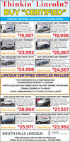 """Thinkin' Lincoln?BUY """"CERTIFIED""""OVER 50 CERTIFIED LINCOLNS TO CHOOSE FROM!2017 LINCOLN MKZ SEDAN2017 LINCOLN MKC AWD """"PREMIERE""""SP92790, Ingot Silver, 20Ecoboost, Heated Seats,Reverse Sense, Remote Start,Rear Camera, Ato Climate.1-Ownet 22.000 Mies. LINCOLNCERTIFIED t0 100,000 MilesPO0210 Palladium Gold, HeatedSeats, Rear Camera, RemoteStart, Reverse Sense. SYNC. DualAuto Climate. 1-Owner, We SoldNew 30,000 Mies. LINCOLNCERTIFIED to 100,000 MilesCERTIREDCERTFIEDSale Priced $19,997