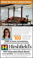 Make the smart choice today.HunterDouglasSave energy year-round.Keep your home warmer in winterand cooler in summer with insulatingHunter Douglas window fashions.They're the smart and beautiful wayto help lower your energy bills.$100REBATES STARTING AT on qualifying purchases ofDuette Honeycomb ShadesVignette Roman ShadesSonnette Roller ShadesFREE in-home consultations.Call Amanda Schneider at 515-6025.Hirshfield'sPaints  Wallcoverings Window Fashions7447 Clearwater Road, BaxterPHONE: 824-0642 M-F 7AM-6PM Sat. 9AM-4PM* Manufacturer's mail-in rebate offer valid for qualifying purchases mademade 1/11/20  4/6/20. See store for complete details. Make the smart choice today. HunterDouglas Save energy year-round. Keep your home warmer in winter and cooler in summer with insulating Hunter Douglas window fashions. They're the smart and beautiful way to help lower your energy bills. $100 REBATES STARTING AT on qualifying purchases of Duette Honeycomb Shades Vignette Roman Shades Sonnette Roller Shades FREE in-home consultations. Call Amanda Schneider at 515-6025. Hirshfield's Paints  Wallcoverings Window Fashions 7447 Clearwater Road, Baxter PHONE: 824-0642 M-F 7AM-6PM Sat. 9AM-4PM * Manufacturer's mail-in rebate offer valid for qualifying purchases made made 1/11/20  4/6/20. See store for complete details.