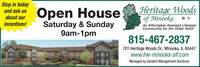 Stop in todayOpen HouseSaturday & Sunday9am-1pmHeritage Woodsof MinookaAn Affordable Assisted Lifestyleand ask usabout ourincentives!Community for the Older Adult815-467-2837701 Heritage Woods Dr., Minooka, IL 60447www.hw-minooka-slf.comManaged by Gardant Management Solutions Stop in today Open House Saturday & Sunday 9am-1pm Heritage Woods of Minooka An Affordable Assisted Lifestyle and ask us about our incentives! Community for the Older Adult 815-467-2837 701 Heritage Woods Dr., Minooka, IL 60447 www.hw-minooka-slf.com Managed by Gardant Management Solutions