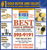 %231GOLD BUYER AND SELLERGOLD PRICES ARE CLIMBING TOWARDS ALL TIME HIGHS!BuyingGoldOver 300,000 Satisfied Customers!BuyingCoinsNEWPORT NEWSBEST OFgold winnerPayingRecordNo MatterTRIKAHighPrices!!WhatCondition!!AFRIKABuyingSterlingSilverBESTBuyingWatchesLOAN & JEWELRYLICENSED  BONDED  INSURED#1 BUYER & SELLER OF ESTATE JEWELRY FOR 34 YEARS595-9191BuyingDiamond1 Cyde Moris Brd. (R. 17)10247 Warwick Blvd.(Next to Village Theatre - Hilton)Hours: Mon - Fri 10 AM - 5:30 PMSat: 10 AM - 4 PMJewelryMain St.LOANS AVAILABLE$10 TO $100,000James RiverBridgeMercury Blvd.SOUTHAWarwick Blvd. (Rt. 60) %231 GOLD BUYER AND SELLER GOLD PRICES ARE CLIMBING TOWARDS ALL TIME HIGHS! Buying Gold Over 300,000 Satisfied Customers! Buying Coins NEWPORT NEWS BEST OF gold winner Paying Record No Matter TRIKA High Prices!! What Condition!! AFRIKA Buying Sterling Silver BEST Buying Watches LOAN & JEWELRY LICENSED  BONDED  INSURED #1 BUYER & SELLER OF ESTATE JEWELRY FOR 34 YEARS 595-9191 Buying Diamond 1 Cyde Moris Brd. (R. 17) 10247 Warwick Blvd. (Next to Village Theatre - Hilton) Hours: Mon - Fri 10 AM - 5:30 PM Sat: 10 AM - 4 PM Jewelry Main St. LOANS AVAILABLE $10 TO $100,000 James River Bridge Mercury Blvd. SOUTHA Warwick Blvd. (Rt. 60)