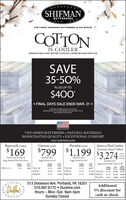"""SHIFMANMATTRESSESTHE FINEST HANDMADE MATTRESSES IN THE WORLDCOITONIS COOLERSHIFMAN WAS COOL BEFORE COOLING LAYERS BECAME POPULARSAVE35-50%PLUS UP TO$400 FINAL DAYS SALE ENDS MAR. 21 """"APPLIES TO PREMIUM STYLES ONLY.SAVINGS ARE UP TO $400 BASED ON SIZE AND STYLE.SEE STORE FOR DETAILS.Made in the USATWO-SIDED MATTRESSES  NATURAL MATERIALSHANDCRAFTED QUALITY  EXCEPTIONAL COMFORTVISIT SHIFMAN.COMBancroft-TuftedGarnet-QuiltPeridot-QuiltSaturn or Plush ComfortPremium Hand-Tufted$169$799 $1,199 $3,274:AfterInstantSavingsQUEEN SETSugg, Retail $2,340TWIN EACH PIECEQUEEN SETSagg. Retail $1.610Sagg. Retail $340 Each PieceQUEEN SETSuggRetailSugg. Retail 55,940 . Sale S3,349AfterSaleSuggRetailSalePriceTwin SetFull SetSugsRetailSalePricePriceSugg.RetailSaleFull EA. PCIs Twin SetfastantPrice Savings$2,573$550S1.190$399$1.00$869Full SetS1,139 Twin SetS1.99 Full SetKing SetS1.600S799$2.20$2.598King SetS1,999 King Set52,770$3,710$5,540 $3,118S8650S499 54,799REDERICA 513 Delaware Ave. Portland, PA 18351Additional5% discount for570.897.6172  Duckloe.comHours - Mon.-Sat. 9am-5pmSunday Closedcash or check.BROTHER* BR SHIFMAN MATTRESSES THE FINEST HANDMADE MATTRESSES IN THE WORLD COITON IS COOLER SHIFMAN WAS COOL BEFORE COOLING LAYERS BECAME POPULAR SAVE 35-50% PLUS UP TO $400  FINAL DAYS SALE ENDS MAR. 21  """"APPLIES TO PREMIUM STYLES ONLY. SAVINGS ARE UP TO $400 BASED ON SIZE AND STYLE. SEE STORE FOR DETAILS. Made in the USA TWO-SIDED MATTRESSES  NATURAL MATERIALS HANDCRAFTED QUALITY  EXCEPTIONAL COMFORT VISIT SHIFMAN.COM Bancroft-Tufted Garnet-Quilt Peridot-Quilt Saturn or Plush Comfort Premium Hand-Tufted $169 $799 $1,199 $3,274: After Instant Savings QUEEN SET Sugg, Retail $2,340 TWIN EACH PIECE QUEEN SET Sagg. Retail $1.610 Sagg. Retail $340 Each Piece QUEEN SET Sugg Retail Sugg. Retail 55,940 . Sale S3,349 After Sale Sugg Retail Sale Price Twin Set Full Set Sugs Retail Sale Price Price Sugg. Retail Sale Full EA. PCI s Twin Set fastant Price Savings $2,573 $550 S1.190 $399 $1.00 $869 F"""
