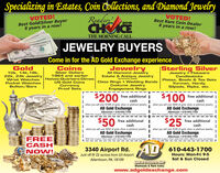 Specializing in Estates, Coin Tollections, and Diamond JewelryReadersCHICEVOTED!Best GoldiSilver Buyer8 years in a row!VOTED!Best Rare Coin Dealer20198 years in a row!THE MORNING CALLJEWELRY BUYERSCome in for the AD Gold Exchange experienceGoldCoinsJewelry|Sterling SilverAll Diamond JewelryJewelry  FlatwareCandlesticks10k, 14k,18k,22k, 24k JewelryWrist WatchesPocket WatchesSilver Dollars1964 and earlierHalves-Quarters-DimesUS Gold CoinsCurrencyProof SetsEstate & Antique Jewelry(premium paid)Class Rings  Wedding Bands Plates, Bowls & Tea SetsYurman, Hardy,Costume JewelryEngagement RingsSilpada, Ripka, etc.Bullion/Bars$200free additionalIcash$100free additional |cashwhen you sell over $1000 of gold, silver or platinum jewelryAD Gold ExchangeAllentown  610-443-1700With this coupen, Not valid with other offers or prior purchases.when you sell over $500 of gold, silver or platinum jewelryAD Gold ExchangeAllentown  610-443-1700With this coupon. Not valid with other offers or prior purchases.$50free additional Icash$25 free additional icashwhen you sell over S250 of gold, silver or platinum jewelryAD Gold ExchangeAllentown  610-443-1700With this coupon. Not valid with other offers or prior purchases.when you sell over S100 of gold, silver or platinum jewelryAD Gold ExchangeAllentown  610-443-1700With this coupon. Not valid with other offers or prior purchases.FREECASHNOW!AD3340 Airport Rd. 610-443-1700Hours: Mon-Fri 9-5Sat & Sun ClosedJust off Rt 22 across from LVI AirportAllentown, PA 18109GOLD EXCHANGEDiamonds & Rare Coinswww.adgoldexchange.com Specializing in Estates, Coin Tollections, and Diamond Jewelry Readers CHICE VOTED! Best GoldiSilver Buyer 8 years in a row! VOTED! Best Rare Coin Dealer 2019 8 years in a row! THE MORNING CALL JEWELRY BUYERS Come in for the AD Gold Exchange experience Gold Coins Jewelry |Sterling Silver All Diamond Jewelry Jewelry  Flatware Candlesticks 10k, 14k,18k, 22k, 24k Jewelry Wrist Watches Pocket Watches Silver Dollars 1964 and earlier Ha