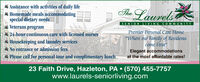 """* Assistance with activities of daily life* Homemade meals accommodatingspecial dietary needsThe LaurelsSENIOR LI VING COMMUNITYVeterans programPremier Personal Care Home* 24-hour continuous care with licensed nurses""""Where our Family of Residents* Housekeeping and laundry services* No entrance or admission fees* Please call for personal tour and complimentary lunchcome First""""Elegant accommodationsat the most affordable rates!23 Faith Drive, Hazleton, PA  (570) 455-7757www.laurels-seniorliving.com * Assistance with activities of daily life * Homemade meals accommodating special dietary needs The Laurels SENIOR LI VING COMMUNITY Veterans program Premier Personal Care Home * 24-hour continuous care with licensed nurses """"Where our Family of Residents * Housekeeping and laundry services * No entrance or admission fees * Please call for personal tour and complimentary lunch come First"""" Elegant accommodations at the most affordable rates! 23 Faith Drive, Hazleton, PA  (570) 455-7757 www.laurels-seniorliving.com"""