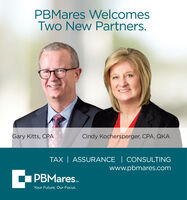 PBMares WelcomesTwo New Partners.Gary Kitts, CPACindy Kochersperger, CPA, QKATAX | ASSURANCE | CONSULTINGwww.pbmares.comPBMares.Your Future. Our Focus. PBMares Welcomes Two New Partners. Gary Kitts, CPA Cindy Kochersperger, CPA, QKA TAX | ASSURANCE | CONSULTING www.pbmares.com PBMares. Your Future. Our Focus.