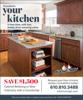 """Transformyourkitchenin less time, with lessstress, at an amazing value.FITALYKitchen MagicSAVE $1,50ORequest your free in-homedesign consultation today!Cabinet Refacing or New610.810.3488Cabinetry with a Countertopkitchenmagic.com""""May not combine offers or apply to prior purchases. Exp. 3/25/20 PA017137 Transform your kitchen in less time, with less stress, at an amazing value. FITALY Kitchen Magic SAVE $1,50O Request your free in-home design consultation today! Cabinet Refacing or New 610.810.3488 Cabinetry with a Countertop kitchenmagic.com """"May not combine offers or apply to prior purchases. Exp. 3/25/20 PA017137"""