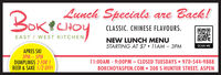 BOKPCHOYLunch Specials are Back!CLASSIC. CHINESE FLAVOURS.EAST / WEST KITCHENNEW LUNCH MENUSTARTING AT $7  11AM - 3PMSCAN MEAPRES SKI3PM  5PMDUMPLINGS 2 FOR 1BEER & SAKE 1/2 0OFF!11:00AM - 9:00PM - CLOSED TUESDAYS  970-544-9888BOKCHOYASPEN.COM 308 S HUNTER STREET, ASPEN BOKPCHOY Lunch Specials are Back! CLASSIC. CHINESE FLAVOURS. EAST / WEST KITCHEN NEW LUNCH MENU STARTING AT $7  11AM - 3PM SCAN ME APRES SKI 3PM  5PM DUMPLINGS 2 FOR 1 BEER & SAKE 1/2 0OFF! 11:00AM - 9:00PM - CLOSED TUESDAYS  970-544-9888 BOKCHOYASPEN.COM 308 S HUNTER STREET, ASPEN