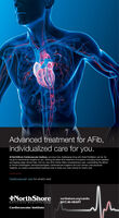 Advanced treatment for AFib,individualized care for you.At NorthShore Cardiovascular Institute, we know how challenging living with Atrial Fibrillation can be. Sowe go to extraordinary lengths for you, utilizing the latest AFib treatment innovations, including hybrid ablationand leading-edge clinical trials. And our new AFID Center offers comprehensive care, coordinating the effortsof clinical cardiologists, electrophysiologists, cardiovascular surgeons and your primary care physician.Together, we create a personalized treatment plan to keep your heart strong for what's next.Cardiovascular care for what's next.NorthShorenorthshore.org/cardio(847) 86-HEARTUniversit y HealthSystemCardiovascular Institute Advanced treatment for AFib, individualized care for you. At NorthShore Cardiovascular Institute, we know how challenging living with Atrial Fibrillation can be. So we go to extraordinary lengths for you, utilizing the latest AFib treatment innovations, including hybrid ablation and leading-edge clinical trials. And our new AFID Center offers comprehensive care, coordinating the efforts of clinical cardiologists, electrophysiologists, cardiovascular surgeons and your primary care physician. Together, we create a personalized treatment plan to keep your heart strong for what's next. Cardiovascular care for what's next. NorthShore northshore.org/cardio (847) 86-HEART Universit y HealthSystem Cardiovascular Institute