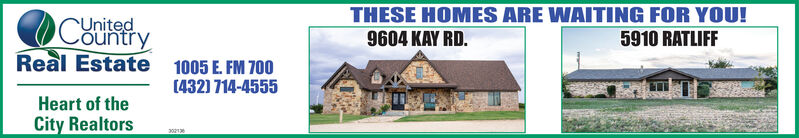 THESE HOMES ARE WAITING FOR YOU!9604 KAY RD.CountryUnited5910 RATLIFFReal Estate 1005 E. FM 700(4321 714-4555Heart of theCity Realtors2021 THESE HOMES ARE WAITING FOR YOU! 9604 KAY RD. Country United 5910 RATLIFF Real Estate 1005 E. FM 700 (4321 714-4555 Heart of the City Realtors 2021