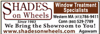 ISHADES Window TreatmentSpecialistson Wheels J Western MA (413)786-9411Conn (860) 529-7789We Bring the Showroom to You!www.shadesonwheels.com AgawamSince 1983 I SHADES Window Treatment Specialists on Wheels J Western MA (413)786-9411 Conn (860) 529-7789 We Bring the Showroom to You! www.shadesonwheels.com Agawam Since 1983