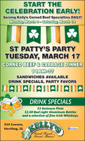 START THECELEBRATION EARLY!Serving Kelly's Corned Beef Specialties DAILY!Monday, March 9- Saturday, March 14ST PATTY'S PARTYTUESDAY, MARCH 17CORNED BEEF& CABBAGE DINNER11AM-??SANDWICHES AVAILABLEDRINK SPECIALS, PARTY FAVORSDRINK SPECIALS$3 Guinness Pints$2.50 Bud Light Aluminum Bottlesand a selection of fine Irish Whiskeys.218 Locust,Sterling, ILfacebookGood Food...Great Times!ATIRA START THE CELEBRATION EARLY! Serving Kelly's Corned Beef Specialties DAILY! Monday, March 9- Saturday, March 14 ST PATTY'S PARTY TUESDAY, MARCH 17 CORNED BEEF& CABBAGE DINNER 11AM-?? SANDWICHES AVAILABLE DRINK SPECIALS, PARTY FAVORS DRINK SPECIALS $3 Guinness Pints $2.50 Bud Light Aluminum Bottles and a selection of fine Irish Whiskeys. 218 Locust, Sterling, IL facebook Good Food... Great Times! ATIRA