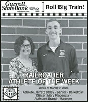 Garrett,StateBank ARoll Big Train!SINCE1893Member FDICLENDERGARRBTBASKETRALLRAILROADERATHLETE OF THE WEEKWeek of March 2, 2020Athlete: Jarrett Bailey - Senior - BasketballOfficer: Mary Placencia -Assistant Branch Manager Garrett, StateBank A Roll Big Train! SINCE 1893 Member FDIC LENDER GARRBT BASKETRALL RAILROADER ATHLETE OF THE WEEK Week of March 2, 2020 Athlete: Jarrett Bailey - Senior - Basketball Officer: Mary Placencia - Assistant Branch Manager