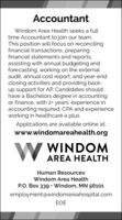 AccountantWindom Area Health seeks a fulltime Accountant to join our team.This position will focus on reconcilingfinancial transactions, preparingfinancial statements and reports,assisting with annual budgeting andforecasting, working on the externalaudit, annual cost report, and year-endclosing activities and providing back-up support for AP. Candidates shouldhave a Bachelors degree in accountingor finance, with 2+ years' experience inaccounting required. CPA and experienceworking in healthcare a plus.Applications are available online at:www.windomareahealth.orgWINDOMW AREA HEALTHHuman ResourcesWindom Area HealthP.O. Box 339 · Windom, MN 56101employment@windomareahospital.comEOE Accountant Windom Area Health seeks a full time Accountant to join our team. This position will focus on reconciling financial transactions, preparing financial statements and reports, assisting with annual budgeting and forecasting, working on the external audit, annual cost report, and year-end closing activities and providing back- up support for AP. Candidates should have a Bachelors degree in accounting or finance, with 2+ years' experience in accounting required. CPA and experience working in healthcare a plus. Applications are available online at: www.windomareahealth.org WINDOM W AREA HEALTH Human Resources Windom Area Health P.O. Box 339 · Windom, MN 56101 employment@windomareahospital.com EOE