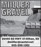 MIILLERGRAVEL26455 SD HWY 37-Ethan, SDdmiiller@santel.net605-999-1382001700782r1 MIILLER GRAVEL 26455 SD HWY 37-Ethan, SD dmiiller@santel.net 605-999-1382 001700782r1