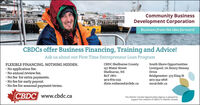 Community BusinessDevelopment CorporationBusiness from the idea forwardCBDCS offer Business Financing, Training and Advice!Ask us about our First Time Entrepreneur Loan ProgramCBDC Shelburne County157 Water StreetShelburne, NSSouth Shore OpportunitiesFLEXIBLE FINANCING. NOTHING HIDDEN. No application fee. No annual review fee. No fee for extra payments. No fee for early payout. No fee for seasonal payment terms.Liverpool: 7A Henry HenseyDriveBoT 1WoBridgewater: 373 King St902-875-1133902-354-2616sso@cbdc.cadixie.redmond@cbdc.caCBDC www.cbdc.caThe Atlantic Canada Opportunities Agency is pleased tosupport the network of CBDCS in Atlantic Canada Community Business Development Corporation Business from the idea forward CBDCS offer Business Financing, Training and Advice! Ask us about our First Time Entrepreneur Loan Program CBDC Shelburne County 157 Water Street Shelburne, NS South Shore Opportunities FLEXIBLE FINANCING. NOTHING HIDDEN.  No application fee.  No annual review fee.  No fee for extra payments.  No fee for early payout.  No fee for seasonal payment terms. Liverpool: 7A Henry Hensey Drive BoT 1Wo Bridgewater: 373 King St 902-875-1133 902-354-2616 sso@cbdc.ca dixie.redmond@cbdc.ca CBDC www.cbdc.ca The Atlantic Canada Opportunities Agency is pleased to support the network of CBDCS in Atlantic Canada