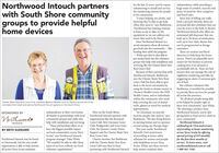 """Northwood Intouch partnerswith South Shore communitygroups to provide helpfulhome devicesfor the last 22 years, and he enjoysvolunteering to install and servicethe monitoring systems for peoplein his community.""""I enjoy helping out clients, andknowing they're able to get helpwhen they need it,"""" says Barkhouse.""""Northwood has training sessionsto keep us up-to-date on theequipment so we can address anyissues that need to be fixed.""""Since Northwood Intouch is aindependence while providing ahuge sense of comfort, security andpeace of mind for their caregiversand loved ones.Since fear of falling can reallylimit a person's lifestyle, there arepersonal fall alert pendants that caneven be worn in the bath or shower.Northwood Intouch also offers anautomated pill dispenser that canhold up to 28 doses of medication,with up to four daily alarms thatcan be programmed as dosagesocial enterprise where all revenuegoes back into the community - likefunding their adult day program- White says they're also able toput money back into the volunteergroups who help with installation andservicing, like the Chester Basin NewRoss Lions Club.Because of their partnership withNorthwood Intouch, Barkhousesays the Chester Basin New RossLions Club has been able to giveback to the local community byusing the funds to donate money toChester's Health Centre, the IWKHealth Centre, and to individualsreminders.There are motion and flooddetectors to help keep the homesecure. There's an adjustable stovesensor for the kitchen to preventcooking fires if an element isaccidentally left on. There are bedsensors that can manage the risk ofnighttime wandering and falls, bytriggering an alarm if someone getsout of bed.But without volunteers likeBarkhouse, it wouldn't be possibleto provide these services for peopleall across the province.""""It's all about people being ableto be helped by people right intheir own community"""" says White.""""By choosing a product fromNorthwood Intouch, you're alsogiving back to local service """