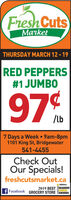 Fresh CutsMarketTHURSDAY MARCH 12 -19RED PEPPERS#1 JUMBO97/lb7 Days a Week  9am-8pm1101 King St, Bridgewater541-4455Check OutOur Specials!freshcutsmarket.caaeaker2019 BEST READERSCHOICEFacebook GROCERY STORE TAWARDS Fresh Cuts Market THURSDAY MARCH 12 -19 RED PEPPERS #1 JUMBO 97 /lb 7 Days a Week  9am-8pm 1101 King St, Bridgewater 541-4455 Check Out Our Specials! freshcutsmarket.ca aeaker 2019 BEST READERS CHOICE Facebook GROCERY STORE TAWARDS