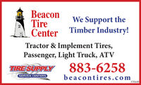 BeaconTireCenterWe Support theTimber Industry!Tractor & Implement Tires,Passenger, Light Truck, ATV883-6258beacontires.comTIRESUPPLYSERVICE CENTERS370449 Beacon Tire Center We Support the Timber Industry! Tractor & Implement Tires, Passenger, Light Truck, ATV 883-6258 beacontires.com TIRESUPPLY SERVICE CENTERS 370449