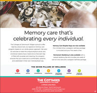 Memory care that'scelebrating every individual.The Cottages at Dartmouth Village is proud to offerMemory Care Respite Stays are now available.Opal by Leisure Care, our signature memory careFor a limited time, a caregiver wellness packageprogram, based on our whole-person approach. We tailoris included and your first week is free.our services to meet the unique physical, social, andemotional needs of your loved one so that each dayPermanent Residency is also available with ais filled with purpose and meaning. Our programwaived residency fee and includes one week ofensures that your loved one is comfortable, cared for,one-on-one care and a caregiver wellness package.and celebrated in their own individualized way.THE SEVEN PILLARS OF WELLNESSPHYSICALSOCIALEXPERIENTIALTHERAPEUTICEMOTIONALSENSORYCREATIVE& SPIRITUAL& ARTISTICTHE COTTAGESAT DARTMOUTH VILLAGEA Whole Lotta Heart274 Slocum Road - North Dartmouth(508) 319-1425 · cottagesatdartmouthvillage.comGA LEISURE CARE ASSISTED LIVING & MEMORY CARE COMMUNITY Memory care that's celebrating every individual. The Cottages at Dartmouth Village is proud to offer Memory Care Respite Stays are now available. Opal by Leisure Care, our signature memory care For a limited time, a caregiver wellness package program, based on our whole-person approach. We tailor is included and your first week is free. our services to meet the unique physical, social, and emotional needs of your loved one so that each day Permanent Residency is also available with a is filled with purpose and meaning. Our program waived residency fee and includes one week of ensures that your loved one is comfortable, cared for, one-on-one care and a caregiver wellness package. and celebrated in their own individualized way. THE SEVEN PILLARS OF WELLNESS PHYSICAL SOCIAL EXPERIENTIAL THERAPEUTIC EMOTIONAL SENSORY CREATIVE & SPIRITUAL & ARTISTIC THE COTTAGES AT DARTMOUTH VILLAGE A Whole Lotta Heart 274 Slocum Road - North Dartmouth (508) 319-1425 · cottagesatdartmouthv