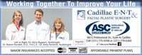 Working Together To Improve Your LifeCadillac E-N-Tg,FACIAL PLASTIC SURGERYAUDIOLOGICALOF CADILLACSERVICESHEARING CLINIC8872 Professional Dr., Suite A, CadillacLeft to Right: Dr. Amie Ruppert, AudiologistCall (231) 775-9398 or (231) 779-6260signiaDr. Robert Kendell, .O., FA.C.S. - Dr. Kelly Pendrick, AudiologistLe und briantLike us on Facebook fMAJOR INSURANCES ACCEPTED MasterCardAFFORDABLE PAYMENT PLANSVISADISCEVERNVUS Working Together To Improve Your Life Cadillac E-N-Tg, FACIAL PLASTIC SURGERY AUDIOLOGICAL OF CADILLAC SERVICES HEARING CLINIC 8872 Professional Dr., Suite A, Cadillac Left to Right: Dr. Amie Ruppert, Audiologist Call (231) 775-9398 or (231) 779-6260 signia Dr. Robert Kendell, .O., FA.C.S. - Dr. Kelly Pendrick, Audiologist Le und briant Like us on Facebook f MAJOR INSURANCES ACCEPTED MasterCard AFFORDABLE PAYMENT PLANS VISA DISCEVER NVUS