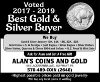 Voted2017 - 2019PLEROSBest Gold &Silver BuyerIN GODWE TRUST$50PEMENGOLDWe BuyGold & Silver Jewelry 10K, 14K, 18K, 22K, .925Gold Coins U.S. & Foreign  Gold Eagles  Silver Eagles  Silver DollarsSilver Halves, Quarters & Dimes 1964 and Before  U.S. Proof & Mint SetsAsk for Alan and Get A Free GiftALAN'S COINS AND GOLD414 LACKAWANNA AVE., OLYPHANT, PA570-489-COIN (2646)-Highest possible prices paid on gold jewelry-Will top any local quote in writing Voted 2017 - 2019 PLEROS Best Gold & Silver Buyer IN GOD WE TRUST $50 PEMENGOLD We Buy Gold & Silver Jewelry 10K, 14K, 18K, 22K, .925 Gold Coins U.S. & Foreign  Gold Eagles  Silver Eagles  Silver Dollars Silver Halves, Quarters & Dimes 1964 and Before  U.S. Proof & Mint Sets Ask for Alan and Get A Free Gift ALAN'S COINS AND GOLD 414 LACKAWANNA AVE., OLYPHANT, PA 570-489-COIN (2646) -Highest possible prices paid on gold jewelry- Will top any local quote in writing