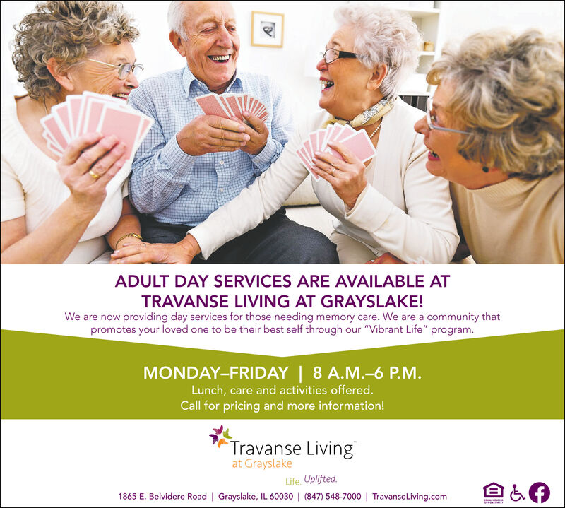 """ADULT DAY SERVICES ARE AVAILABLE ATTRAVANSE LIVING AT GRAYSLAKE!We are now providing day services for those needing memory care. We are a community thatpromotes your loved one to be their best self through our """"Vibrant Life"""" program.MONDAY-FRIDAY 