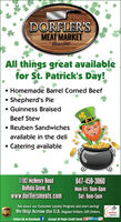 DORFLER'SMEAT MARKETStesSAll things great availablefor St. Patrick's Day! Homemade Barrel Corned Beef Shepherd's Pie Guinness BraisedBeef Stew Reuben Sandwichesavailable in the deli Catering available1182 McHenry RoadBuffalo Grove, ILwww.dorflersmeats.com847-459-3060Mon-Fri: 9am-6pmSat: 9am-5pmAsk about our Customer Loyalty Program and start saving!ups We Ship Across the U.S. Regular Orders. Gift Orders.reativeateringFollow Us on Facebook f Accept All Major Credit Cards VEa DORFLER'S MEAT MARKET StesS All things great available for St. Patrick's Day!  Homemade Barrel Corned Beef  Shepherd's Pie  Guinness Braised Beef Stew  Reuben Sandwiches available in the deli  Catering available 1182 McHenry Road Buffalo Grove, IL www.dorflersmeats.com 847-459-3060 Mon-Fri: 9am-6pm Sat: 9am-5pm Ask about our Customer Loyalty Program and start saving! ups We Ship Across the U.S. Regular Orders. Gift Orders. reative atering Follow Us on Facebook f Accept All Major Credit Cards VEa