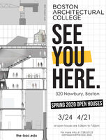 BOSTONARCHITECTURALCOLLEGESEEYOUHERE.320 Newbury, BostonSPRING 2020 OPEN HOUSES3/24 4/21all open houses are 5:30pm to 7:00pmFor more info: 617.585.0123admissions@the-bac.eduthe-bac.eduBAC student work BOSTON ARCHITECTURAL COLLEGE SEE YOU HERE. 320 Newbury, Boston SPRING 2020 OPEN HOUSES 3/24 4/21 all open houses are 5:30pm to 7:00pm For more info: 617.585.0123 admissions@the-bac.edu the-bac.edu BAC student work
