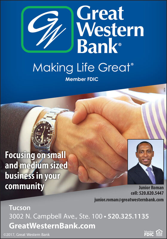 GreatY WesternBankMaking Life GreatMember FDICFocusing on smalland medium sizedbusiness in yourcommunityJunior Romancell: 520.820.5447junior.roman@greatwesternbank.comTucson3002 N. Campbell Ave., Ste. 100  520.325.1135GreatWesternBank.com02017, Great Western BankMemberFDIC Great Y Western Bank Making Life Great Member FDIC Focusing on small and medium sized business in your community Junior Roman cell: 520.820.5447 junior.roman@greatwesternbank.com Tucson 3002 N. Campbell Ave., Ste. 100  520.325.1135 GreatWesternBank.com 02017, Great Western Bank Member FDIC