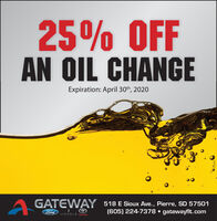 25% OFFAN OIL CHANGEExpiration: April 30th, 2020A GATEWAY 518 E Sioux Ave., Pierre, SD 57501(605) 224-7378  gatewayflt.comFordLINCOLN TOYOTA 25% OFF AN OIL CHANGE Expiration: April 30th, 2020 A GATEWAY 518 E Sioux Ave., Pierre, SD 57501 (605) 224-7378  gatewayflt.com Ford LINCOLN TOYOTA