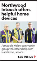 NorthwoodIntouch offershelpful homedevicesAnnapolis Valley communitygroup volunteers help withinstallation, serviceSEE INSIDE Northwood Intouch offers helpful home devices Annapolis Valley community group volunteers help with installation, service SEE INSIDE