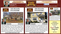 Locally owned and operated.Your hometown real estate agency, We know Western MassCheck Out Our Website atBNBREALESTATE.comf facebook59 Cherry Street Holyoke, MA 01040 413-535-1001John BrunelleREAL ESTATE413-210-6448brunellej@verizon.netSusan StoneJohn BrunelleJohn Brunelle413-530-3768413-210-6448413-210-6448EAL ETATETAL ESTAYEHolyokeOMGLOCATON LOCATION, LOCATIONIIThisloved$199,900home has beenwell ared for. itsts on comer lot with nicelymanicuredlandaped inagreatneighbohooditakooffershardwood floors, fireplace, an eat in kindhen, plus a diningroom. Thishome aso hasa 2ca Garage, badk deck, badyardtone fieplace, walk up atic with great potential.Call Jackieat The RepublicanTo Advertise$199,000HolyokeWonderful split level style home that featuresthree bedrooms, two full bath, large eat inkitchen with cherry cabinets and tiled flooringthat opens to the living that has woodflooring and a fireplace. The large family isgreat for entertaining or just hanging out.www.bnbrealestate.com$274,900HolyokeWonderful three bedroom 1.5 bath colonial with onecar garage. This home has been lovingly care for overthe years and features many improvements insideand out. The open living room/dining room featuresastone fireplace anda sun room. The three bedroomsfeature hard wood floor and are all good sizes.www.bnbrealestate.comin ourHome FinderMagazineat788-1226 Locally owned and operated. Your hometown real estate agency, We know Western Mass Check Out Our Website at BNBREALESTATE.com f facebook 59 Cherry Street Holyoke, MA 01040 413-535-1001 John Brunelle REAL ESTATE 413-210-6448 brunellej@verizon.net Susan Stone John Brunelle John Brunelle 413-530-3768 413-210-6448 413-210-6448 EAL ETATE TAL ESTAYE Holyoke OMGLOCATON LOCATION, LOCATIONIIThisloved $199,900 home has beenwell ared for. itsts on comer lot with nicely manicuredlandaped inagreatneighbohooditakooffers hardwood floors, fireplace, an eat in kindhen, plus a dining room. Thishome aso hasa 2ca Garage, badk deck, badyard tone fieplace, walk up atic with great potential. Call Jackie at The Republican To Advertise $199,000 Holyoke Wonderful split level style home that features three bedrooms, two full bath, large eat in kitchen with cherry cabinets and tiled flooring that opens to the living that has wood flooring and a fireplace. The large family is great for entertaining or just hanging out. www.bnbrealestate.com $274,900 Holyoke Wonderful three bedroom 1.5 bath colonial with one car garage. This home has been lovingly care for over the years and features many improvements inside and out. The open living room/dining room features astone fireplace anda sun room. The three bedrooms feature hard wood floor and are all good sizes. www.bnbrealestate.com in our Home Finder Magazine at 788-1226