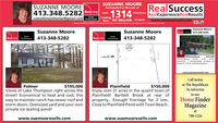 SUZANNE MOOREParticipated in the sale ofSUZANNE MOORE413.348.5282 Realivingsuesellsmorehomes@gmail.com Weshonals1314RealSuccessRealExperienceRealResultsPROPERTIESRealtyTotalingOver 187 MILLION IN SALESwww.suemooresells.comtased on intormation provided to and compiled by MLS Propety intormotion Network, hc cowring the poriod 1/1980 trough 12912019Suzanne MooreSuzanne MooreSuzanne Moore413-348-5282RealLivingRealyProfeasionala413-348-5282ReallivingRealtyProfensionala413-348-5282$79,500muchpotential ! Conveniently located onRoute 9, north of Northampton..williamsburghomeWilliamsburgwithwww.suemooresells.comCall Jackieat The RepublicanTo AdvertisePalmer$195,000PlainfieldEnjoy over 31 acres in the quaint town ofPlainfield! Bartlett Brook at rear ofproperty.. Enough frontage for 2 lots..Close to Plainfield Pond with Town Beach..$150,000Views of Lake Thompson right across thestreet! Economical to heat and cool, thiseasy to maintain ranch has newer roof andstorm doors. Oversized yard and your ownprivate ice skating pond!in ourHome FinderMagazineat788-1226www.suemooresells.comwww.suemooresells.comRest SUZANNE MOORE Participated in the sale of SUZANNE MOORE 413.348.5282 Realiving suesellsmorehomes@gmail.com Weshonals 1314 RealSuccess RealExperienceRealResults PROPERTIES Realty Totaling Over 187 MILLION IN SALES www.suemooresells.com tased on intormation provided to and compiled by MLS Propety intormotion Network, hc cowring the poriod 1/1980 trough 12912019 Suzanne Moore Suzanne Moore Suzanne Moore 413-348-5282 RealLiving Realy Profeasionala 413-348-5282 Realliving Realty Profensionala 413-348-5282 $79,500 much potential ! Conveniently located on Route 9, north of Northampton.. williamsburg home Williamsburg with www.suemooresells.com Call Jackie at The Republican To Advertise Palmer $195,000 Plainfield Enjoy over 31 acres in the quaint town of Plainfield! Bartlett Brook at rear of property.. Enough frontage for 2 lots.. Close to Plainfield Pond with Town Beach.. $150,000 Views of Lake Thompson right across the street! Economical to heat and cool, this easy to maintain ranch has newer roof and storm doors. Oversized yard and your own private ice skating pond! in our Home Finder Magazine at 788-1226 www.suemooresells.com www.suemooresells.com Rest