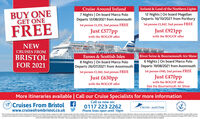 "Cruise Around Ireland7 Nights | On board Marco PoloDeparts 12/08/2021 from AvonmouthIceland & Land of the Northern LightsBUY ONEGET ONE12 Nights | On board MagellanDeparts 16/10/2021 from Portbury1st person £1,153, 2nd person FREE1st person £1,842, 2nd person FREEFREEJust £577ppJust £921ppwith the BOGOF oferwith the BOGOF offerNEWCRUISES FROMBRISTOLFOR 2021Faroes & Scottish IslesRiver Seine & Bournemouth Air Show6 Nights | On board Marco PoloDeparts 19/08/2021 from Avonmouth8 Nights | On board Marco PoloDeparts 26/07/2021 from Avonmouth1st person £1,260, 2nd person FREEJust £630pp1st person £940, 2nd person FREEJust £470ppwith the BOGOF offerSee the Bournemouth Air Showwith the BOGOF offerMore itineraries available | Call our Cruise Specialists for more information7 Cruises From Bristol fCall us now on:0117 223 2262Phone lines open until 10pmwww.cruisesfrombristol.co.ukPRICECRUISES MARITIMEVOYAGESARANTPrices include savings and are from and per person based on two adults sharing a voyager twin cabin. Voyager grades and cabin numbers wil be advised at ticket stage. Apples to new bookings only. may be withdrawn without notice and remain subject to valability. Offers cannot be combined with any other ofers and arerounded to the nearest ten unit fare. Gratuities at per person per night 6 per person per night on oruises over 16 nights will be debited from your onboard account Cruse and Maritime Voyages ane offered for sale in the UK by South Quay Travel Leisure Lid trading an Cruse and Maritime Voysges. ATA VAS Prices arecomect as of osa2020. Ofer Ends 31/05/2020. ""Extra saving dependi on cabin grade. ""The viewing of the Northem Lights is subject bto atmospheric conditions. Prices advertised alneady have the discount applied.ATCH.*CUA Cruise Around Ireland 7 Nights 